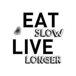 Eat Slow Live Longer